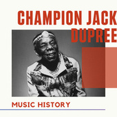 Champion Jack Dupree - Music History de Champion Jack Dupree
