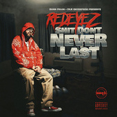 Shit Don't Never Last de Redeyez