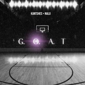 G.O.A.T. by Kantshes x Nalij