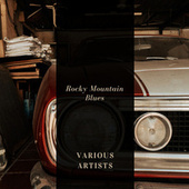Rocky Mountain Blues by Various Artists