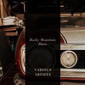 Rocky Mountain Blues von Various Artists