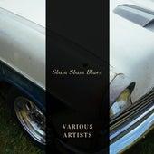Slam Slam Blues von Various Artists