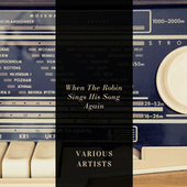 When The Robin Sings His Song Again de Various Artists