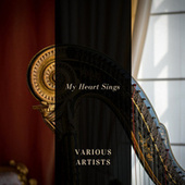 My Heart Sings by Various Artists