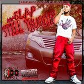Still Thuggin' by IamSlap