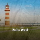 Zulu Wail by Various Artists