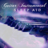 Guitar Instrumental Sleep Aid von Antonio Paravarno