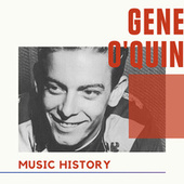 Gene O'Quin - Music History by Gene O'Quin