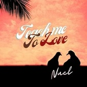 Teach Me To Love by Nuel