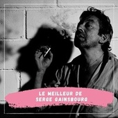 Le Meilleur de Serge Gainsbourg de Serge Gainsbourg