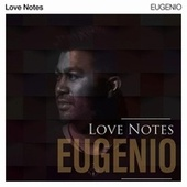 Love Notes by Eugenio