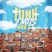 Funk é Nóis GR6 3.1 - Vol. 1 by Various Artists