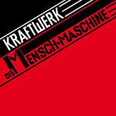 Die Mensch-Maschine (2009 Remaster, German Version) by Kraftwerk