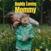 Daddy Loves Mommy by Various Artists