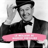 Le Meilleur de Maurice Chevalier de Maurice Chevalier