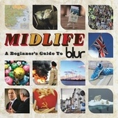 Midlife: A Beginner's Guide to Blur von Blur