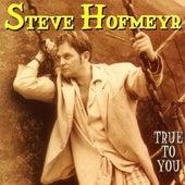 True To You de Steve Hofmeyr