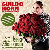 20 Jahre Zärtlichkeit - Das Album Zum Bühnenjubiläum von Guildo Horn