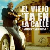 El Viejo Ta' En La Calle by Johnny Ventura