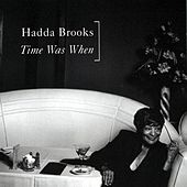 Time Was When by Hadda Brooks