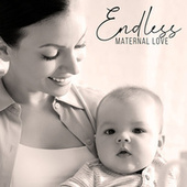 Endless Maternal Love – Beautiful Natural Music for Mommy and Baby, My Love, Time Together, Soothing Sounds de Ambient Music Therapy