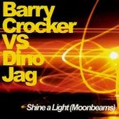 Shine a Light (Moonbeams) (feat. Barry Crocker, Damien Reilly, Jay Graydon & Jeff Porcaro) by Dino Jag