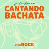 Cantando Bachata (Versión Rock) de Juan Luis Guerra