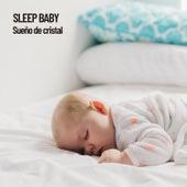 Sleep Baby: Sueño de cristal de Musica Para Dormir Bebes