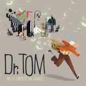 Dr. Tom Ou La Liberté En Cavale by Various Artists