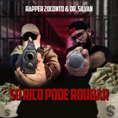 Só Rico Pode Roubar by dr. silvan Rapper 20conto