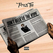 Don't Believe The Hype by Prezi Tee