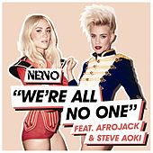 We're All No One (Original Mix) [feat. Afrojack and Steve Aoki] by Nervo