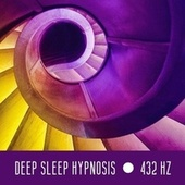 Deep Sleep Hypnosis with 432 Hz Frequency (Improve Quality of Sleep, Gentle & Relaxing ASMR Sounds) by Deep Sleep Hypnosis Masters
