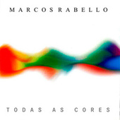 Todas as Cores by Marcos Rabello