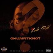 OhUaintKno? by King Code Redd