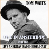 Live in Amsterdam - Part Two (Live) de Tom Waits