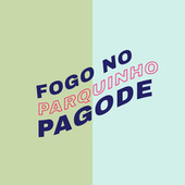 Fogo no Parquinho Pagode de Various Artists