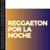 Reggaeton por la Noche de Various Artists