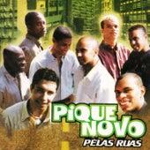 Pelas Ruas by Pique Novo