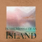 In the Middle Of An Island von Various Artists