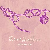 Here We Are by Lene Marlin