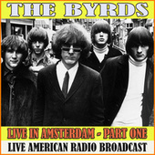 Live in Amsterdam - Part One (Live) de The Byrds