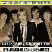 Live in Gainsville - Part Two (Live) de Tom Petty