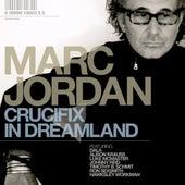 Crucifix In Dreamland de Marc Jordan
