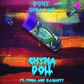Don't SprayMe de Chyna Doll
