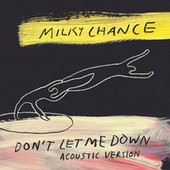 Don't Let Me Down (Acoustic Version) by Milky Chance