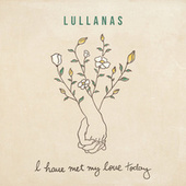 I Have Met My Love Today by LULLANAS