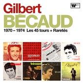 1970 - 1974 : Les 45 tours + Raretés de Gilbert Becaud