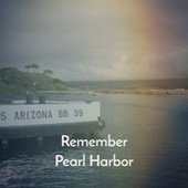 Remember Pearl Harbor by Various Artists