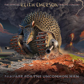Fanfare For The Uncommon Man: The Official Keith Emerson Tribute Concert (Live) de Keith Emerson